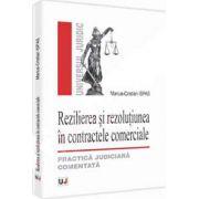 Rezilierea si rezolutiunea in contractele comerciale - Practica judiciara comentata