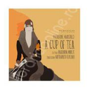 CD audio - A Cup of Tea (Lectura: Mariana Mihut)
