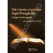 Din istoria crestinilor dupa Evanghelie (culegere de documente)