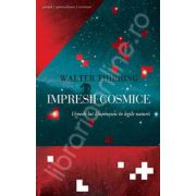 Impresii cosmice. Urmele lui Dumnezeu in legile naturii