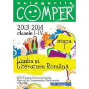 Limba si literatura romana, pentru clasele I-IV, anii 2013-2014. Culegeri comper - Etapa I