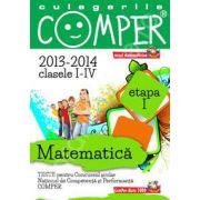 Matematica, pentru clasele I-IV, anii 2013-2014. Culegeri comper - Etapa I