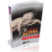 Parinti Altfel, cu copii de la -1 la 10 ani (prof. dr. Gheorghe Mencinicopschi)