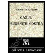 Mihail Sadoveanu, Cazul Eugenitei Costea