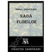 Mihail Sadoveanu, Nada florilor