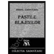 Mihail Sadoveanu, Pastile Blajinilor