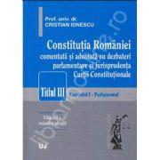 Constitutia Romaniei - Editia a II-a Titlul III. Capitolul I - Parlamentul