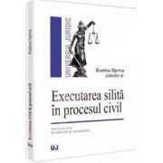 Executarea silita in procesul civil. Editia a IV-a revazuta si adaugita