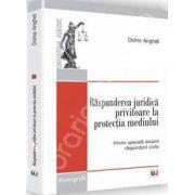 Raspunderea juridica privitoare la protectia mediului - Cu speciala privire la raspunderea civila