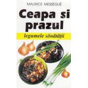 Ceapa si prazul, legumele sanatatii