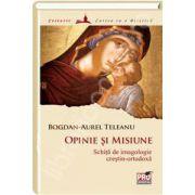 Opinie si misiune: schita de imagologie crestin-ortodoxa