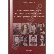 Totul despre pregatirea examenului de bacalaureat la Limba si literatura Romana