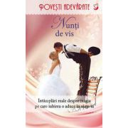 Nunti de vis (Intamplari reale despre magia pe care iubirea o aduce in viata ta)