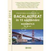 BACALAUREAT 2014 in 15 de saptamani (Matematica - M_stiintele naturii)