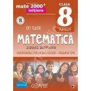Mate 2000 pentru clasa a VIII-a (Anul scolar 2014). Semestrul II, INITIERE. Matematica - Algebra, Geometrie. Editia a II-a revizuita