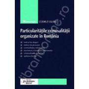 Particularitatile criminalitatii organizate in Romania