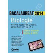Bacalaureat 2014 Biologie. Notiuni teoretice si teste pentru clasele a IX-a si a X-a conform modelelor stabilite de MEN