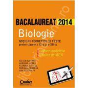 Bacalaureat 2014 Biologie. Notiuni teoretice si teste pentru clasele a XI-a si a XII-a conform modelelor stabilite de MEN