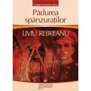Padurea spanzuratilor - Rebreanu Liviu