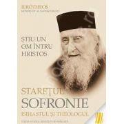 Stiu un om intru Hristos: Staretul Sofronie, isihastul si theologul