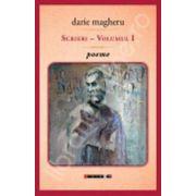 Darie Magheru (poeme). Scrieri - volumul I