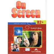 On Screen B2+, Students Book. Manual pentru clasa a X-a - Editie veche