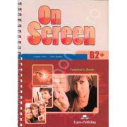 On Screen B2+, Teachers Book. Manual profesorului pentru clasa a X-a - Editie veche