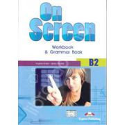 On Screen B2, Workbook and Grammar Book, pentru clasa a IX-a