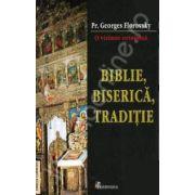 Biblie, Biserica, Traditie. O viziune ortodoxa (Georges Florovsky)