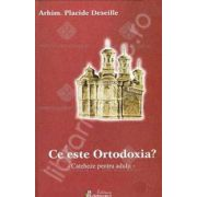 Ce este Ortodoxia. Cateheze pentru adulti (Placide Deseille)
