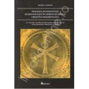 Traditia paternitatii duhovnicesti in spiritualitatea crestina rasariteana - Un studiu asupra indrumarii spirituale in antichitatea crestina tarzie