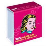 365 de MESAJE PENTRU O SUPERMAMA