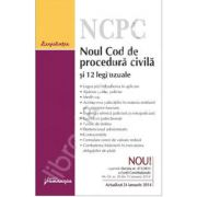 Noul Cod de procedura civila si 12 legi uzuale - actualizat 24 ianuarie 2014