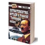 Extraterestrii, Hitler si proiectul Tehnologiei Stelare (Emil Strainu)