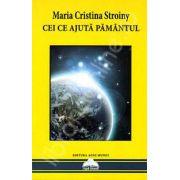 Maria Cristina Stroiny, Cei ce Ajuta Pamantul