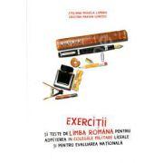 Exercitii si teste de Limba Romana pentru admiterea in colegiile militare liceale si pentru evaluarea nationala