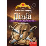 Iliada (repovestita pentru copii) - Church Alfred John