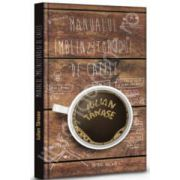 Manualul Imblinzitorului de Cafele (Iulian Tanase)