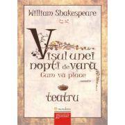 William Shakespeare, Visul unei nopti de vara - Cum va place