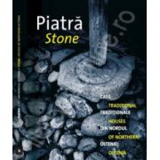 Piatra. Case traditionale din Nordul Olteniei - Editie bilingva