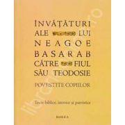 Invataturi ale lui Neagoe Basarab catre fiul sau Teodosie - Povestite copiilor