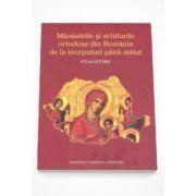 Manastirile si schiturile ortodoxe din Romania de la inceputuri pana astazi - Atlas istoric