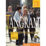 Tangram 1B. Kursbuch und Arbeitsbuch - Manual si caiet pentru limba germana clasa a IX-a (Limba a III-a)
