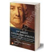 Un savant exploreaza spiritul. O biografie a lui Emanuel Swedenborg. Concepe cheie ale teologiei sale