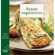 Retete vegetariene. Combinatii rafinate din bucataria internationala