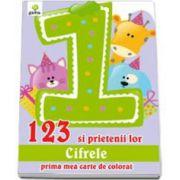 123 si prietenii lor cifrele (Prima mea carte de colorat)