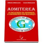 Admiterea la Facultatea de Geografie a Universitatii din Bucuresti - Ghid de pregatire (Sandulache)