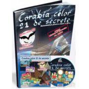 Corabia celor 21 de secrete. Matematica, pentru clasa a III-a, (Contine CD cu soft educational)