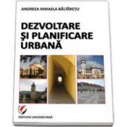 Dezvoltare si planificare urbana (Andreea-Mihaela Baltaretu)