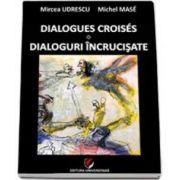 Dialoguri incrucisate. Dialogues croises